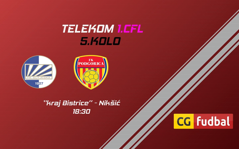 1.CFL: Sutjeska - Podgorica